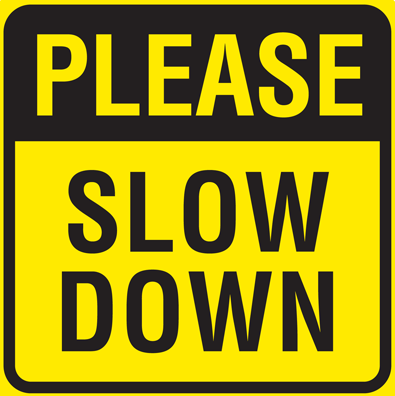 please-slow-down