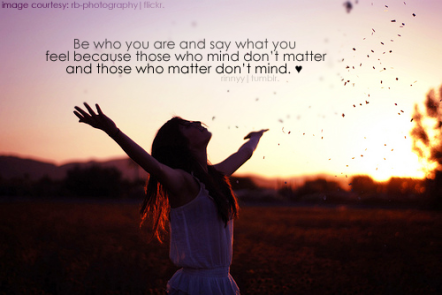 be-who-you-are-and-say-what-you-feel-because-those-who-mind-dont-matter-and-those-who-matter-dont-mind-31